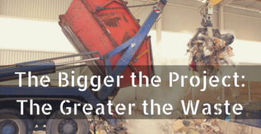 The Bigger the Project: The Greater the Waste