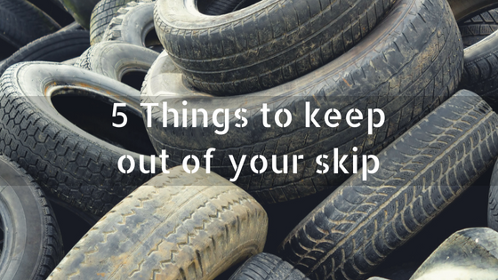 Chorley Skip Hire - 5 Things to keep out of your skip
