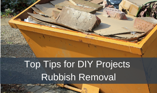 Top Tips for DIY Projects Rubbish Removal